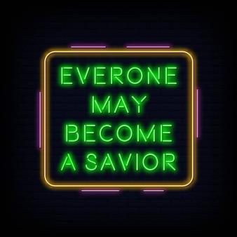 Everone peut devenir un texte de signe d'enseigne au néon du sauveur