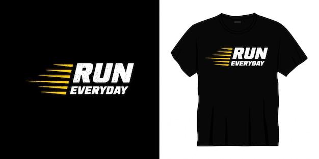 Exécuter la conception de t-shirt de typographie tous les jours