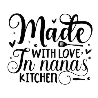 Fabriqué avec amour dans la cuisine de nanas élément de typographie unique conception de vecteur premium