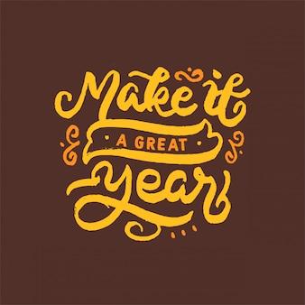 En faire une bonne année lettrage citation de motivation