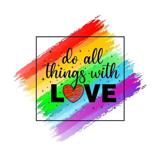Faire toutes choses avec amour citations inspirantes conception de t-shirt