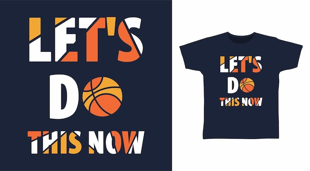 Faisons ceci maintenant typographie pour la conception de t-shirt