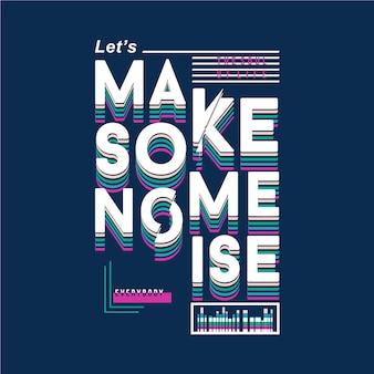 Faisons une typographie graphique de bruit
