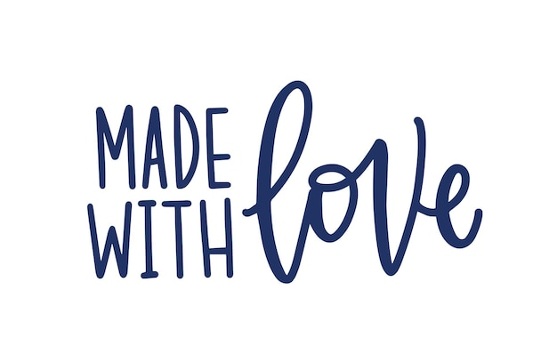 Fait avec amour. inscription à la main pour les étiquettes ou les étiquettes de produits artisanaux. phrase ou slogan manuscrite avec une police calligraphique élégante.