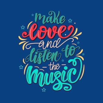 Faites l'amour et écoutez l'affiche du lettrage musical.