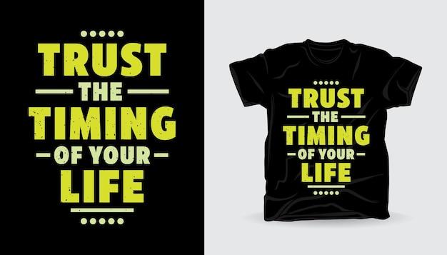 Faites confiance au timing de votre conception d'impression de t-shirt de typographie de la vie