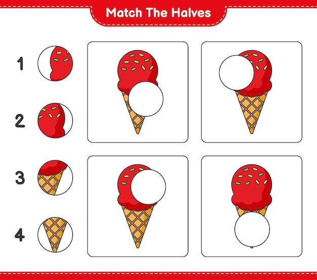 Faites correspondre les moitiés. faites correspondre les moitiés de crème glacée. jeu éducatif pour enfants, feuille de calcul imprimable