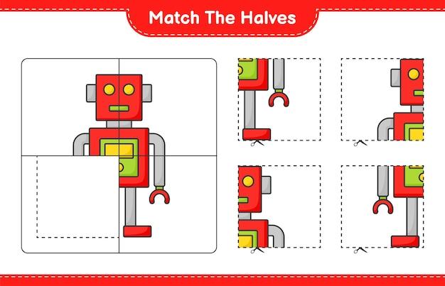 Faites correspondre les moitiés faites correspondre les moitiés du personnage de robot feuille de travail imprimable pour le jeu éducatif pour enfants