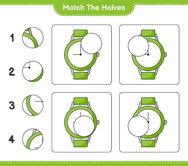 Faites correspondre les moitiés. faites correspondre les moitiés des montres. jeu éducatif pour enfants, feuille de calcul imprimable