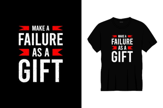 Faites un échec en tant que conception de t-shirt de typographie de cadeau.