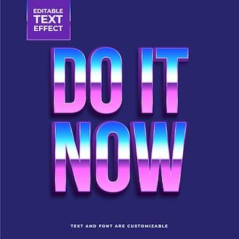 Faites-le maintenant effet de texte