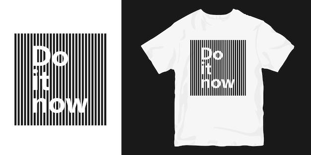 Faites-le maintenant merchandising t-shirt à la mode
