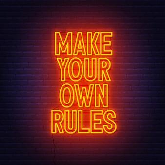Faites vos propres règles au néon sur le mur de briques.