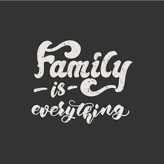 La famille c'est tout le lettrage