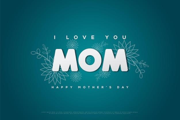 Fête des mères avec les mots je t'aime et un croquis d'une fleur rudimentaire.