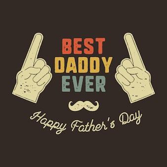 Fête des pères avec phrase - best daddy ever