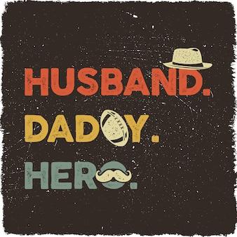Fête des pères avec phrase - mari, papa, héros