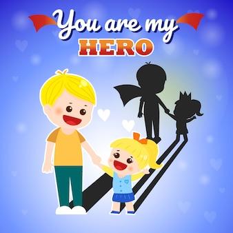 Fête des pères tu es mon héros