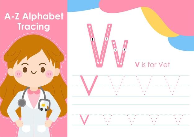 Feuille de calcul de traçage de l'alphabet avec illustration de l'occupation de l'emploi en tant que vétérinaire