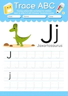 Feuille de calcul de traçage de l'alphabet avec la lettre de vocabulaire de dinosaure j