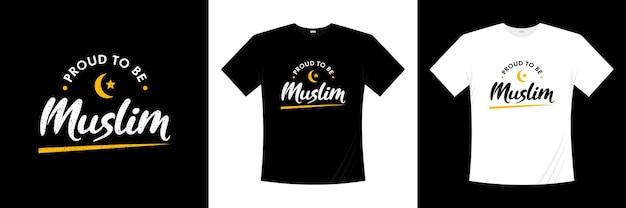 Fier d'être la conception de t-shirt de typographie musulmane