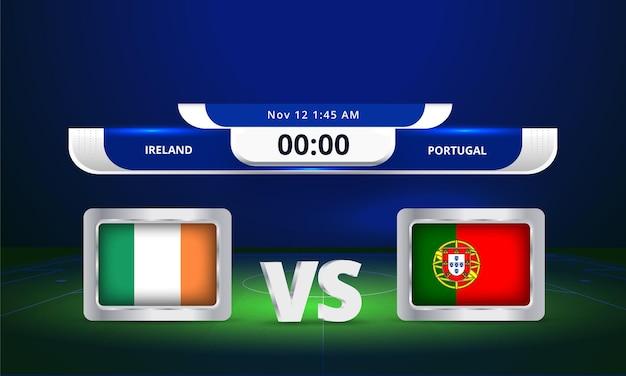 Fifa world cup 2022 irlande vs portugal match de football diffusion du tableau de bord