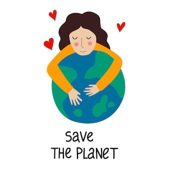 Une fille embrasse la planète sauvez la phrase de motivation de la planète pour sauver la planète