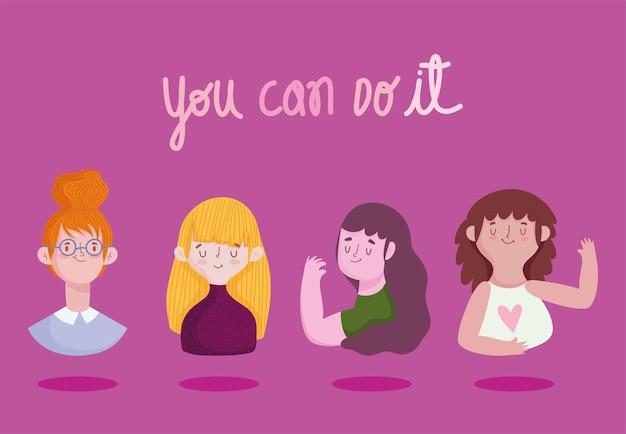 Les filles, vous pouvez le faire