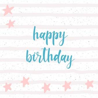 Fond de carte à la main doodle. citation de joyeux anniversaire. motif d'anniversaire de couleur douce pour carte de conception, t-shirt, livre, album, scrapbook, invitation, bannière, affiche, couverture de livre de scrap, etc.