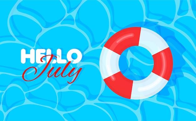 Fond d'été de piscine avec la bouée de sauvetage rouge et blanche bonjour juillet