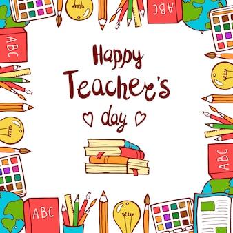 Fond de jour de l'enseignant avec cadre de matériel scolaire