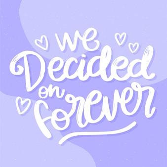 Fond de lettrage de mariage que nous avons décidé pour toujours