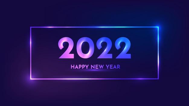 Fond de néon de bonne année 2022. cadre rectangulaire néon avec effets brillants pour carte de voeux, flyers ou affiches de vacances de noël. illustration vectorielle