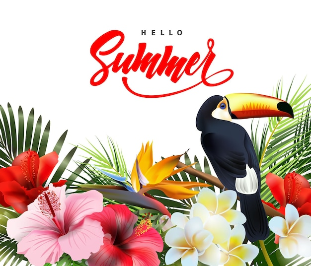 Fond de vacances d'été avec des fleurs tropicales et un modèle de lettrage toucan bonjour été