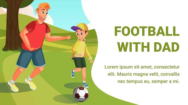 Football avec papa. père joue au football avec son fils