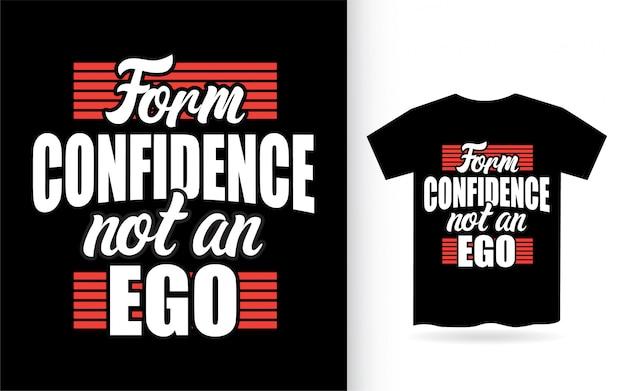 Formez la confiance pas une conception de lettrage d'ego pour t-shirt
