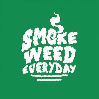 Fumer des mauvaises herbes au quotidien