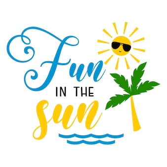 Fun in the sun inscription de slogan de motivation