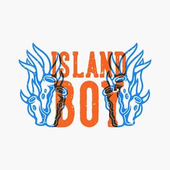 Garçon d'île de typographie de slogan vintage pour la conception de t-shirt