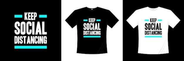 Garder la conception de t-shirt à distance sociale