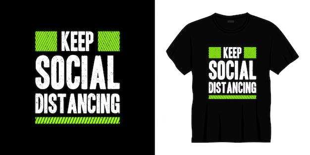 Garder la conception de t-shirt de typographie à distance sociale