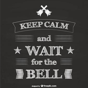 Garder son calme et d'attendre pour l'affiche de cloche
