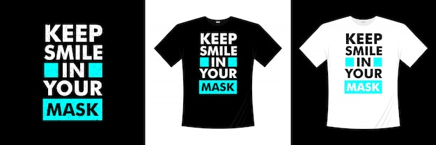 Garder le sourire dans votre conception de t-shirt de typographie de masque