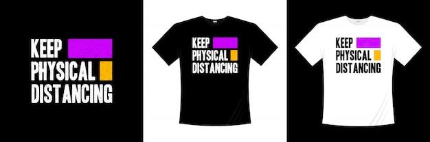 Gardez la conception de t-shirt de typographie de distance physique