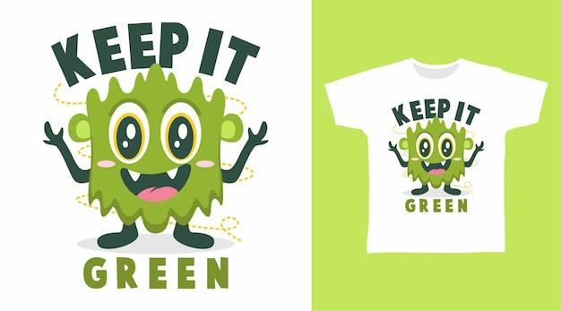Gardez le design de t-shirt monstre vert