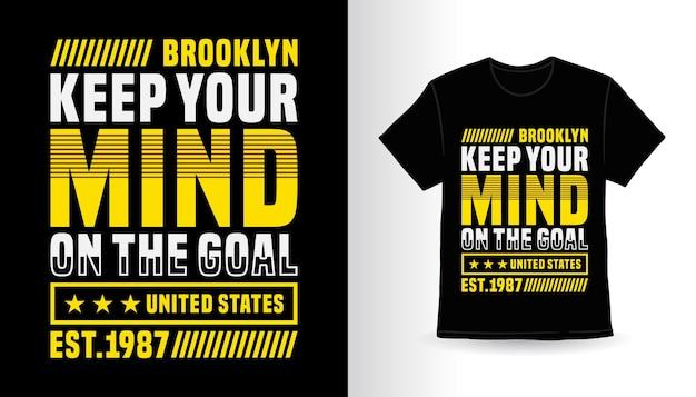 Gardez l'esprit sur le design d'impression de t-shirt moderne objectif