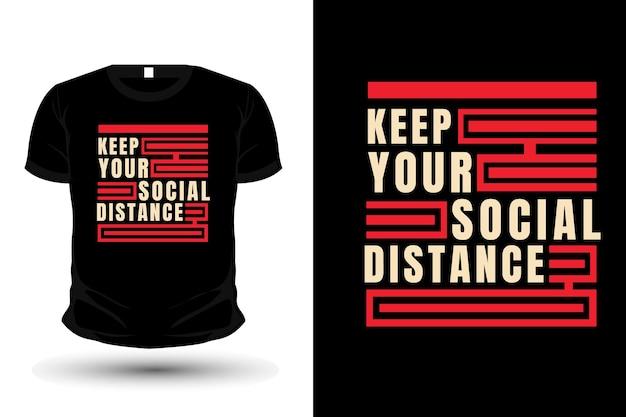 Gardez votre conception de maquette de t-shirt de typographie à distance sociale