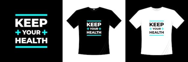 Gardez votre conception de t-shirt de typographie de santé