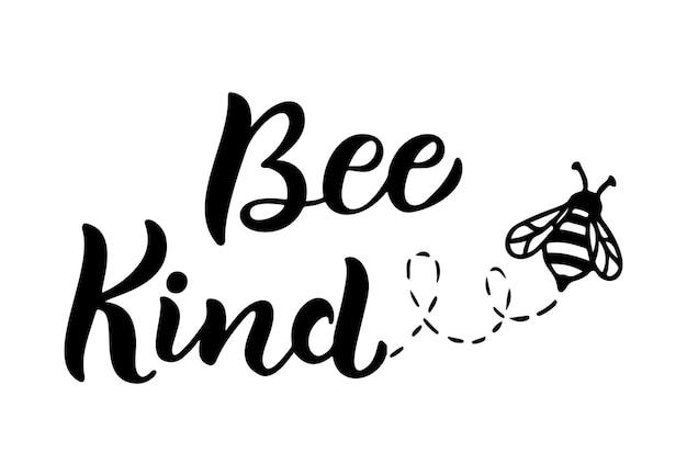 Genre d'abeille, citation drôle, lettrage dessiné à la main pour une impression mignonne. citations positives isolées sur fond blanc. genre d'abeille, slogan heureux pour le t-shirt. illustration vectorielle avec bumble et feuilles.