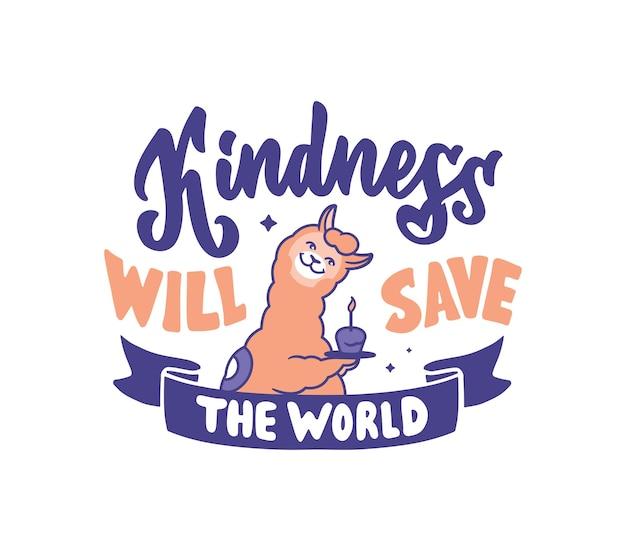 La gentillesse sauvera le monde. la composition vintage avec un lama drôle.